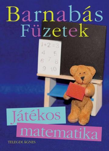 BARNABÁS FÜZETEK - JÁTÉKOS MATEMATIKA - Ekönyv - TELEGDI ÁGNES