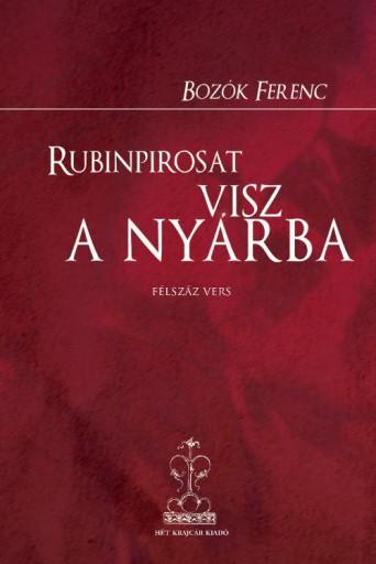 RUBINPIROSAT VISZ A NYÁRBA - Ebook - BOZÓK FERENC