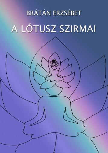 A lótusz szirmai - Ekönyv - Brátán Erzsébet