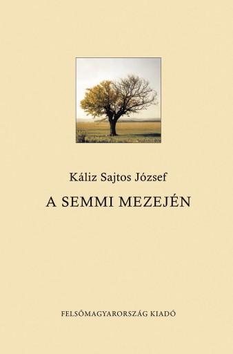 A SEMMI MEZEJÉN - Ekönyv - KÁLIZ SAJTOS JÓZSEF