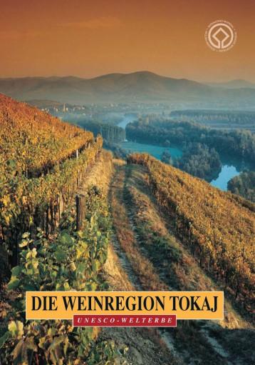 A TOKAJI BORVIDÉK - NÉMET - DIE WEINREGION TOKAJ - Ekönyv - CORVINA KIADÓ