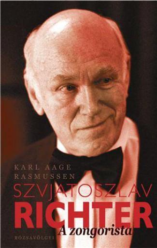 SZVJATOSZLAV RICHTER - A ZONGORISTA - Ekönyv - RASMUSSEN, KARL AAG