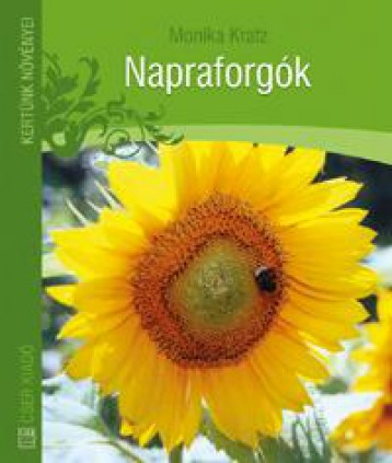 NAPRAFORGÓK - KERTÜNK NÖVÉNYEI - - Ekönyv - KRATZ, MONIKA
