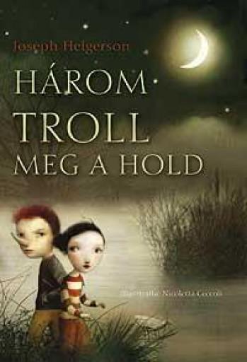 HÁROM TROLL MEG A HOLD - Ekönyv - HELGERSON, JOSEPH