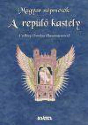 A REPÜLŐ KASTÉLY - MAGYAR NÉPMESÉK - Ekönyv - KRÁTER MŰHELY EGYESÜLET