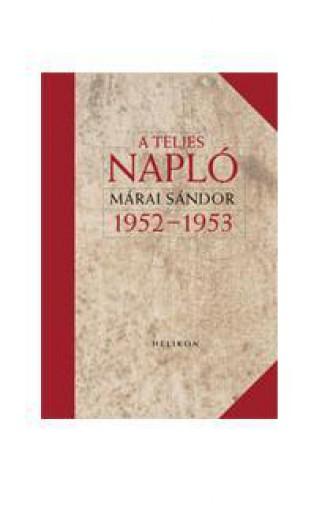 A TELJES NAPLÓ 1952-53 - Ekönyv - MÁRAI SÁNDOR