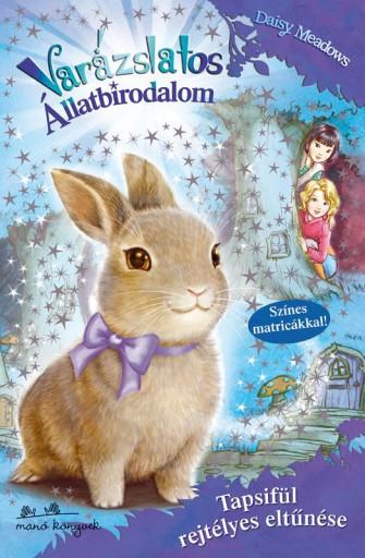 VARÁZSLATOS ÁLLATBIRODALOM 1. - TAPSIFÜL REJTÉLYES ELTŰNÉSE - Ekönyv - MEADOWS, DAISY