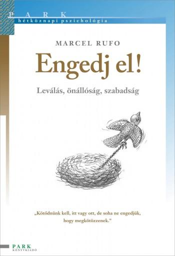 ENGEDJ EL! - LEVÁLÁS,ÖNÁLLÓSÁG,SZABADSÁG - Ekönyv - RUFO, MARCEL