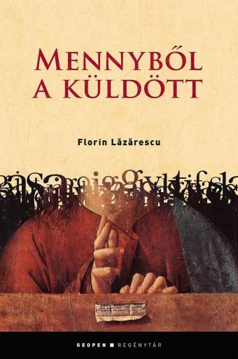 MENNYBŐL A KÜLDÖTT - Ebook - LAZARESCU, FLORIN