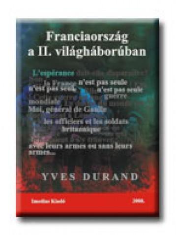 FRANCIAORSZÁG A II. VILÁGHÁBORÚBAN - Ekönyv - DURAND, YVES