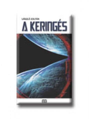 A KERINGÉS - GALAKTIKA - - Ekönyv - LÁSZLÓ ZOLTÁN