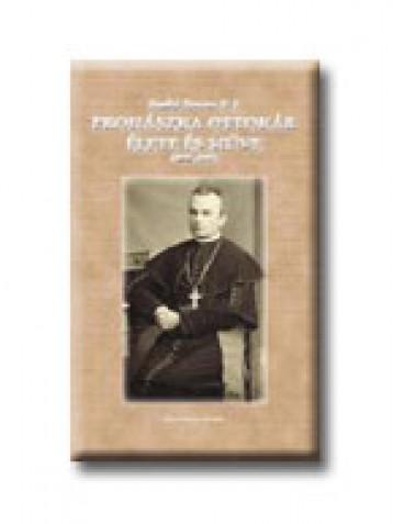 PROHÁSZKA OTTOKÁR ÉLETE ÉS MŰVE (1858-1927) - Ebook - SZABÓ FERENC S. J.