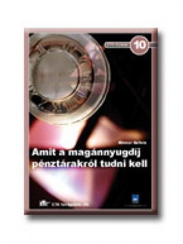 AMIT A MAGÁNNYUGDIJ PÉNZTÁRAKRÓL TUDNI KELL - Ekönyv - HÁMOR SZILVIA