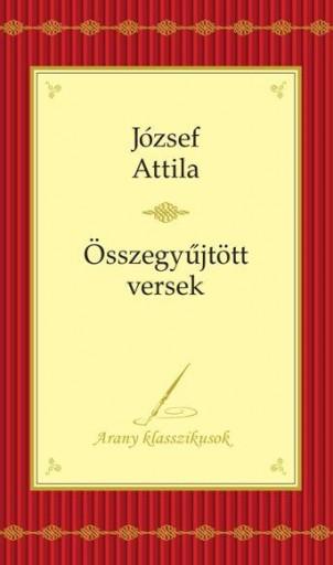 ÖSSZEGYŰJTÖTT VERSEK - ARANY KLASSZIKUSOK - JÓZSEF A. - Ekönyv - JÓZSEF ATTILA