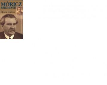 ÉLETEM REGÉNYE - Ekönyv - MÓRICZ ZSIGMOND
