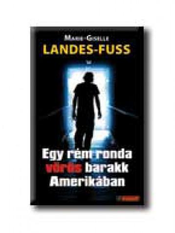 EGY RÉM RONDA VÖRÖS BARAKK AMERIKÁBAN - Ekönyv - LANDES-FUSS, MARIE-GISELLE