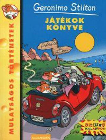 JÁTÉKOK KÖNYVE - GERONIMO STILTON - - Ekönyv - ALEXANDRA KIADÓ