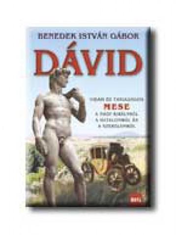 DÁVID - VIDÁM ÉS TANULSÁGOS MESE A NAGY KIRÁLYRÓL ... - - Ekönyv - BENEDEK ISTVÁN GÁBOR