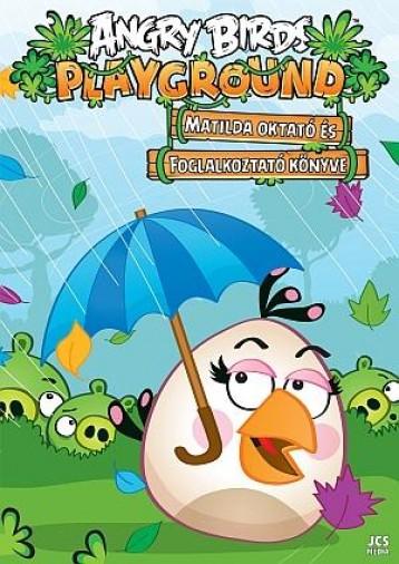 ANGRY BIRDS PLAYGROUND - MATILDA OKTATÓ ÉS FOGLALKOZTATÓ KÖNYVE - Ekönyv - JCS MÉDIA KFT