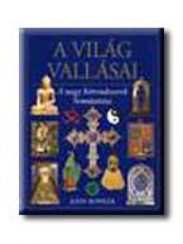 A VILÁG VALLÁSAI - A NAGY HITRENDSZEREK BEMUTATÁSA - - Ekönyv - BOWKER, JOHN