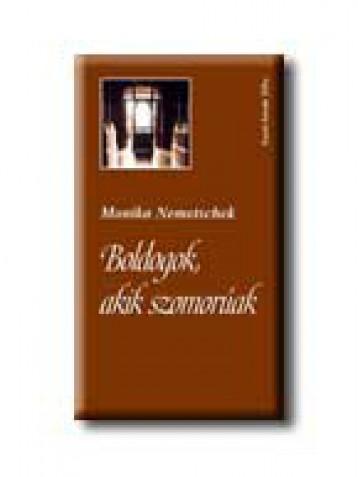 BOLDOGOK, AKIK SZOMORÚAK - Ekönyv - NEMETSCHEK, MONIKA