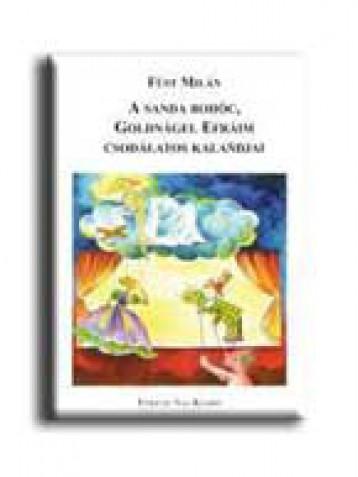 A SANDA BOHÓC, GOLDNÁGEL EFRÁIM CSODÁLATOS KALANDJAI - Ekönyv - FÜST MILÁN