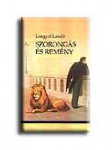 SZORONGÁS ÉS REMÉNY - Ekönyv - LENGYEL LÁSZLÓ