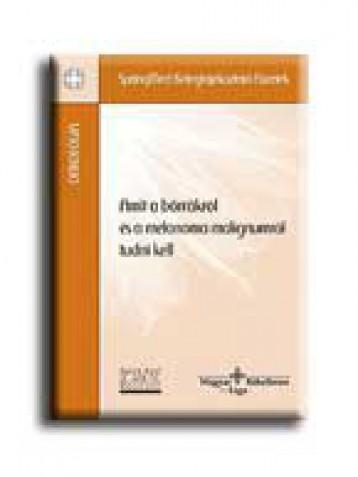 AMIT A BŐRRÁKRÓL ÉS A MELANOMA MALIGNUMRÓL TUDNI KELL - Ekönyv - SPRINGMED KIADÓ