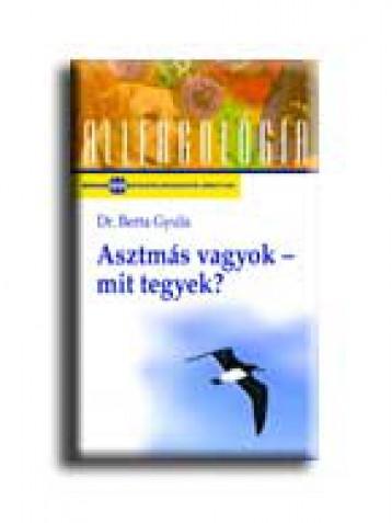 ASZTMÁS VAGYOK - MIT TEGYEK? - Ekönyv - BERTA GYULA DR.