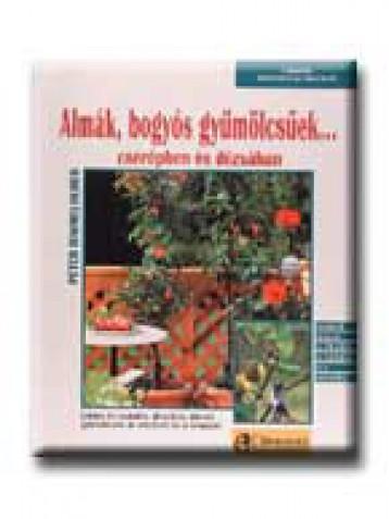 ALMÁK, BOGYÓS GYÜMÖLCSŰEK CSERÉPBEN ÉS DÉZSÁBAN - 20. - - Ekönyv - HIMMELHUBER, PETER
