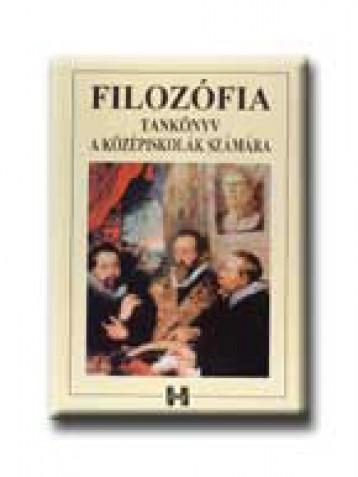 FILOZÓFIA TANKÖNYV A KÖZÉPISKOLÁK SZÁMÁRA - Ekönyv - HOLNAP KIADÓ