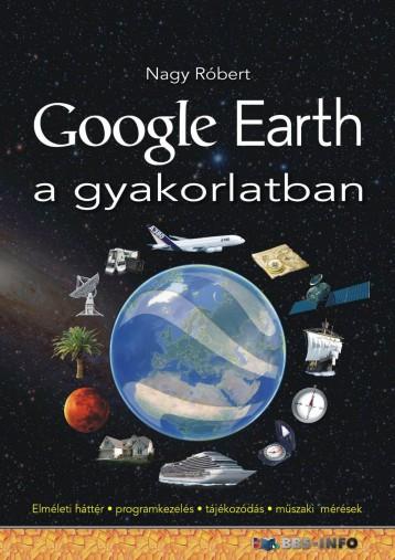 GOOGLE EARTH A GYAKORLATBAN - Ekönyv - NAGY RÓBERT