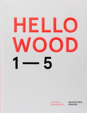 Hello Wood 1_5 – Építészeti gyakorlatok - Ekönyv -