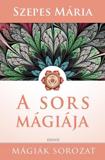 A SORS MÁGIÁJA - MÁGIÁK SOROZAT - Ekönyv - SZEPES MÁRIA