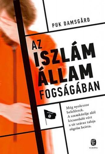 AZ ISZLÁM ÁLLAM FOGSÁGÁBAN - Ebook - DAMSGARD, PUK