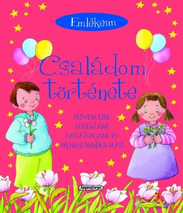 Emlékeim - Családom története - Ekönyv - Napraforgó Kiadó