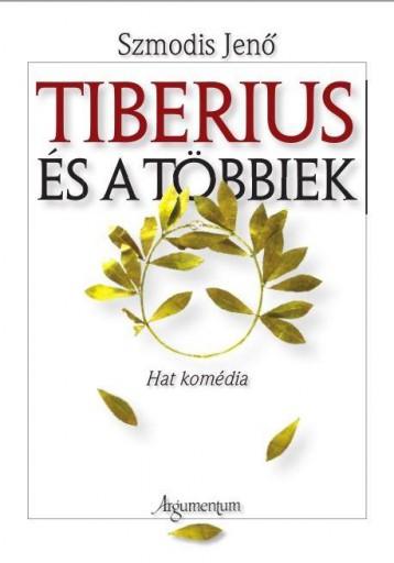 TIBERIUS ÉS A TÖBBIEK - Ekönyv - SZMODIS JENŐ