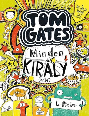 MINDEN KIRÁLY (KÁBÉ) - TOM GATES 3. - Ekönyv - PICHON, LIZ