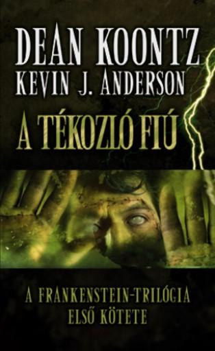 A tékozló fiú - Ekönyv - Dean Koontz,Kevin J. Anderson