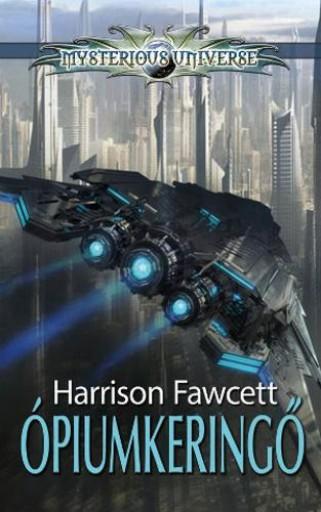 ÓPIUMKERINGŐ - MYSTERIOUS UNIVERSE - Ekönyv - FAWCETT, HARRISON