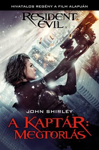 Resident Evil: A kaptár - Megtorlás - Ekönyv - John Shirley