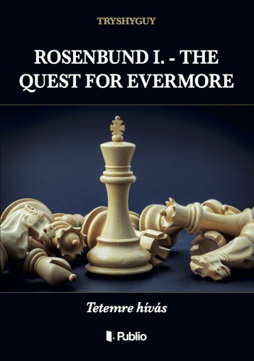 ROSENBUND I. - THE QUEST FOR EVERMORE - Ebook - TRYSHYGUY