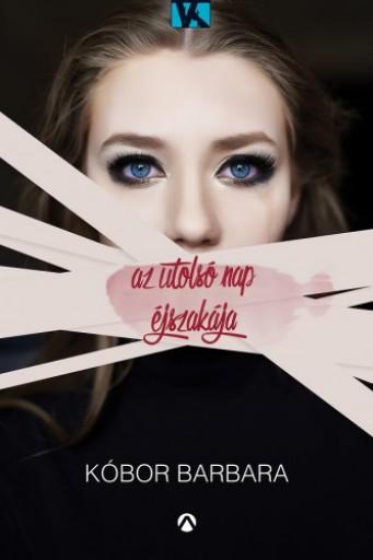 Az utolsó nap éjszakája - Ekönyv - Kóbor Barbara