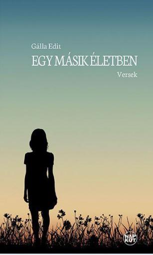 EGY MÁSIK ÉLETBEN - VERSEK - Ebook - GÁLLA EDIT