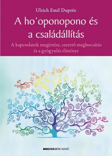 A HO\'OPONOPONO ÉS A CSALÁDÁLLÍTÁS - Ekönyv - DUPRÉE, ULRICH EMIL