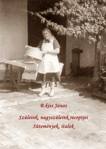 Szüleink nagyszüleink receptjei II. - Ekönyv - B.Kiss János