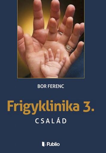 FRIGYKLINIKA 3. - Ekönyv - Bor Ferenc