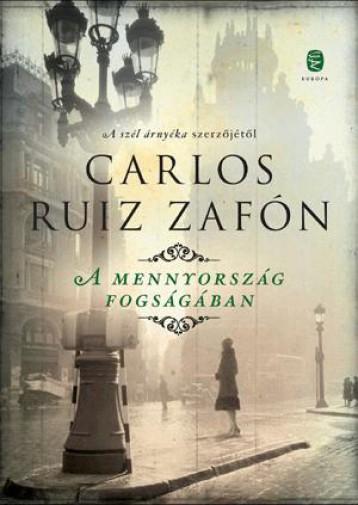A MENNYORSZÁG FOGSÁGÁBAN - Ekönyv - ZAFÓN, CARLOS RUIZ