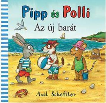 PIPP ÉS POLLI - AZ ÚJ BARÁT - Ekönyv - SCHEFFLER, AXEL