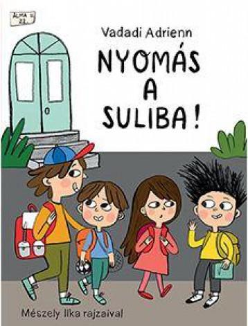 NYOMÁS A SULIBA! - Ekönyv - VADADI ADRIENN